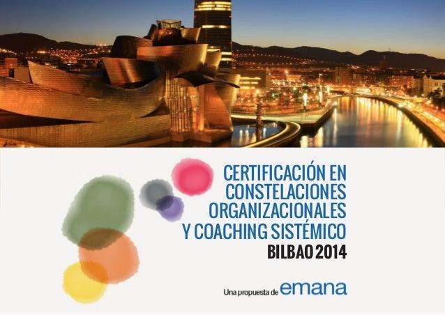 CERTIFICACIÓN EN CONSTELACIONES ORGANIZACIONALES Y COACHING SISTÉMICO BILBAO 2014