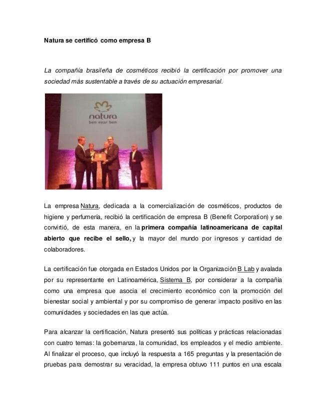 Natura se certificó como empresa B La compañía brasileña de cosméticos recibió la certificación por promover una sociedad ...