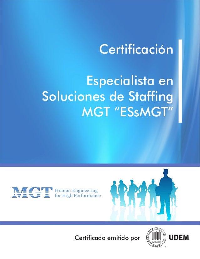 """Certificación Especialista en Soluciones de Staffing MGT """"ESsMGT"""" Certificado emitido por MGTMGT Human Engineering for Hig..."""