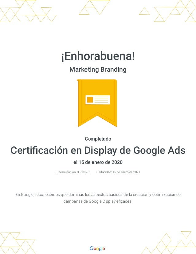 �Enhorabuena! Marketing Branding Completado Certi caci�n en Display de Google�Ads el 15 de enero de 2020 ID terminaci�n: 3...