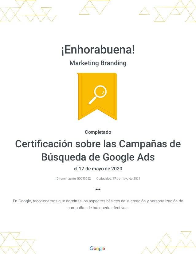 �Enhorabuena! Marketing Branding Completado Certi caci�n sobre las Campa�as de B�squeda de Google�Ads el 17 de mayo de 202...