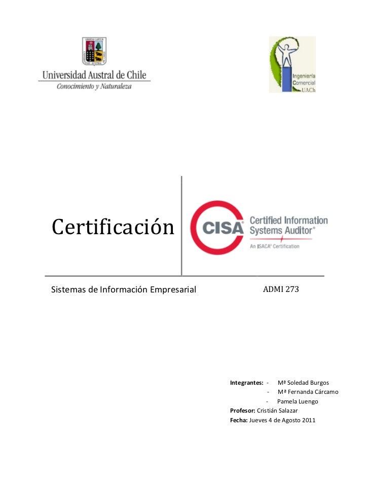 CertificaciónSistemas de Información Empresarial             ADMI 273                                      Integrantes: - ...