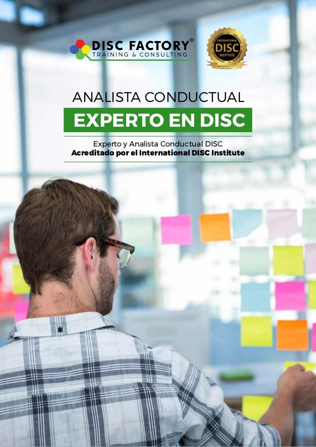 ANALISTA CONDUCTUAL EXPERTO EN DISC Experto y Analista Conductual DISC Acreditado por el International DISC Institute
