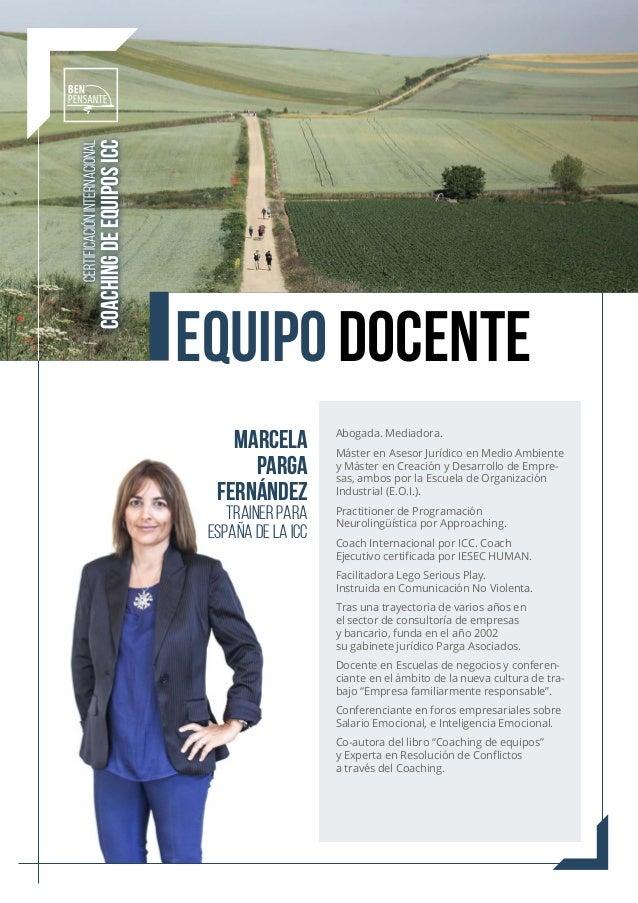 Marcela Parga Fernández Trainer para España de la ICC CERTIFICACIÓN INTERNACIONAL COACHING DE EQUIPOS ICC EQUIPO DOCENTE A...