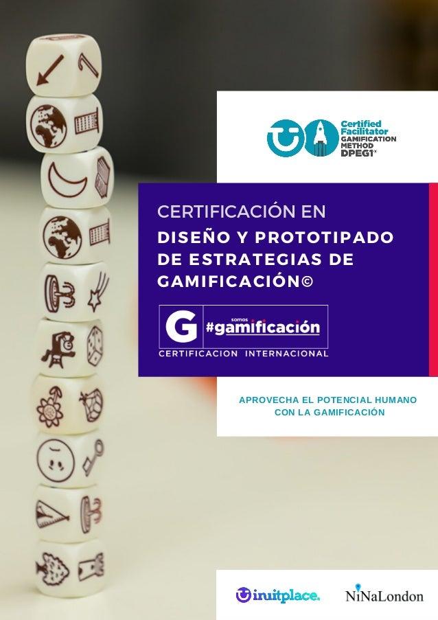 DISE�O Y PROTOTIPADO DE ESTRATEGIAS DE GAMIFICACI�N� CERTIFICACI�N EN APROVECHA EL POTENCIAL HUMANO CON LA GAMIFICACI�N