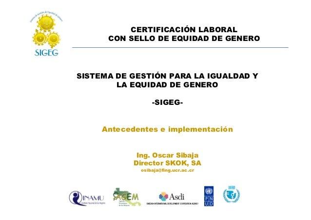 CERTIFICACIÓN LABORAL      CON SELLO DE EQUIDAD DE GENEROSISTEMA DE GESTIÓN PARA LA IGUALDAD Y        LA EQUIDAD DE GENERO...