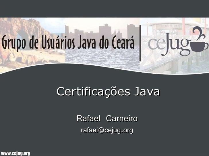 Certificações Java Rafael Carneiro [email_address]