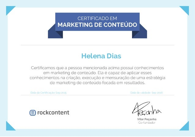 Helena Dias Data da Certificação: Sep 2015 Data da validade: Sep 2016