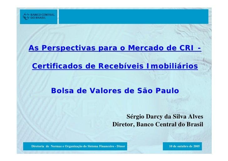As Perspectivas para o Mercado de CRI     As Perspectivas para o Mercado de CRI -  Certificados de Recebíveis Imobiliários...