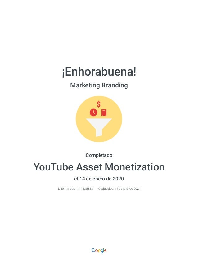 �Enhorabuena! Marketing Branding Completado YouTube Asset Monetization el 14 de enero de 2020 ID terminaci�n: 44235823 Cad...