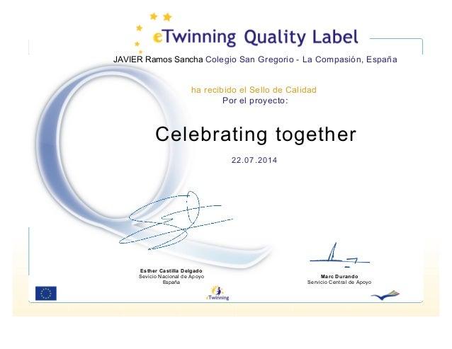 JAVIER Ramos Sancha Colegio San Gregorio - La Compasión, España ha recibido el Sello de Calidad Por el proyecto: Celebrati...