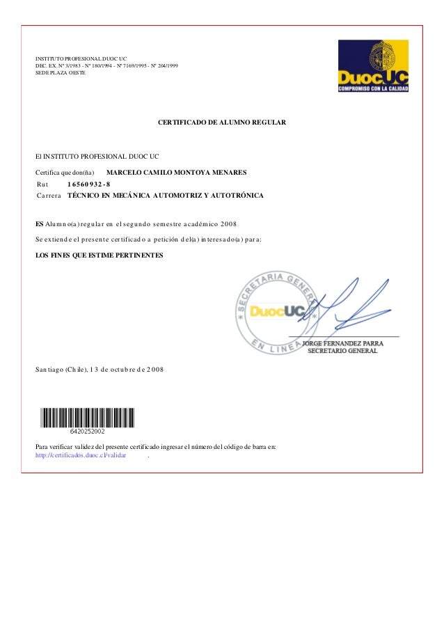 INSTITUTO PROFESIONAL DUOC UC DEC. EX. Nº 3/1983 - Nº 180/1994 - Nº 7169/1995 - Nº 204/1999 SEDE PLAZA OESTE CERTIFICADO D...