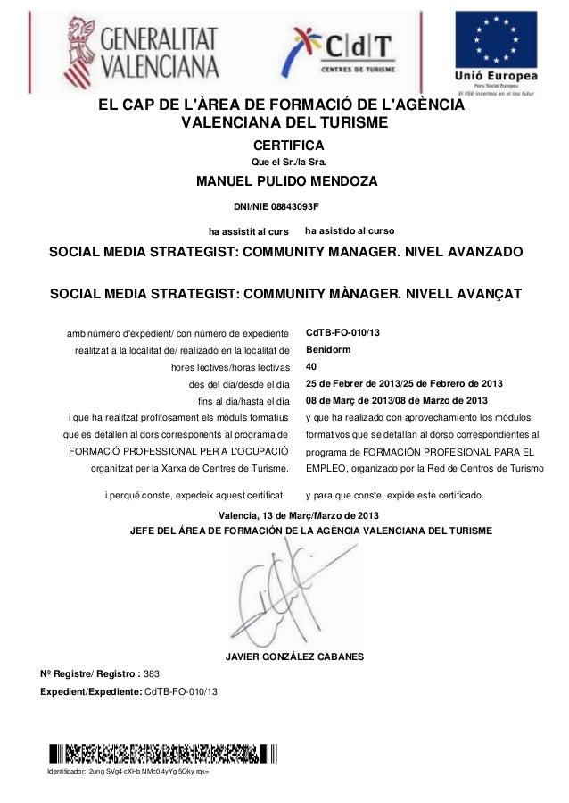 MANUEL PULIDO MENDOZANº Registre/ Registro : 383Expedient/Expediente: CdTB-FO-010/13EL CAP DE LÀREA DE FORMACIÓ DE LAGÈNCI...