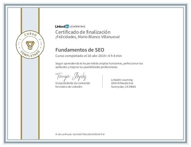 Certificado de finalización ¡Felicidades, Mario Blanco Villanueva! Fundamentos de SEO Curso completado el 18-abr-2019 • 4 ...