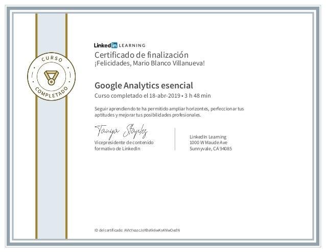 Certificado de finalización ¡Felicidades, Mario Blanco Villanueva! Google Analytics esencial Curso completado el 18-abr-20...