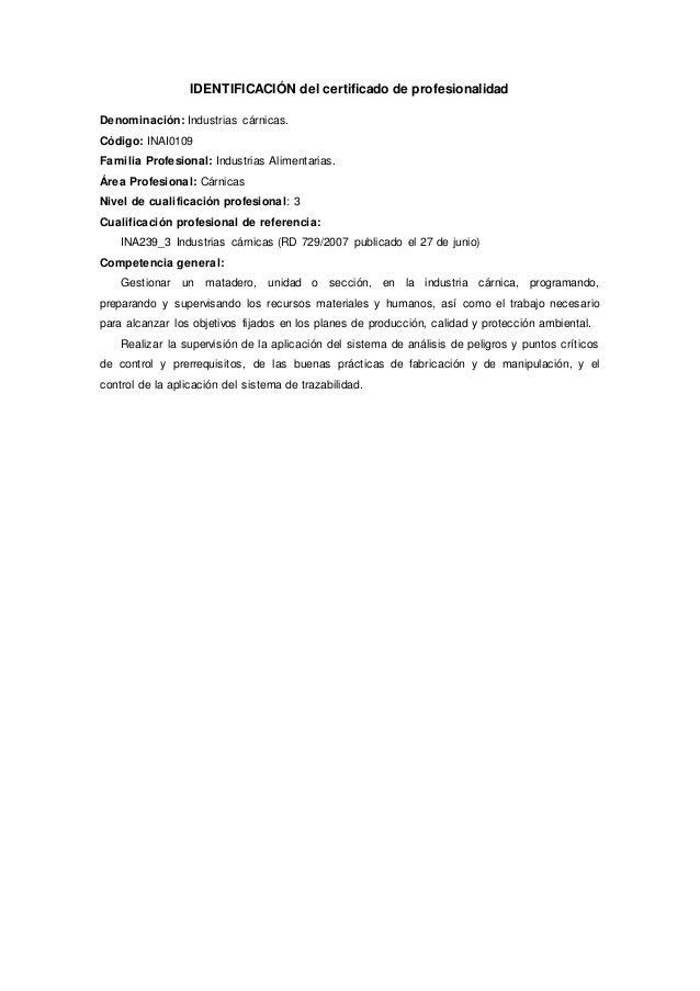 IDENTIFICACIÓN del certificado de profesionalidad Denominación: Industrias cárnicas. Código: INAI0109 Familia Profesional:...