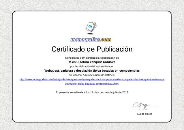 Certificado de Publicación Monografias.com agradece la colaboración de M en C Arturo Vázquez Córdova por la publicación de...