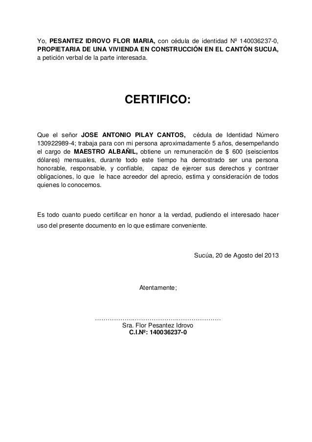 Yo, PESANTEZ IDROVO FLOR MARIA, con cédula de identidad Nº 140036237-0, PROPIETARIA DE UNA VIVIENDA EN CONSTRUCCIÓN EN EL ...