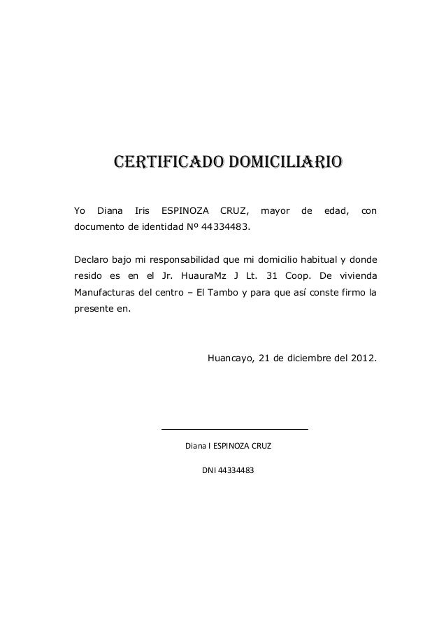 CERTIFICADO DOMICILIARIO Yo  Diana  Iris  ESPINOZA  CRUZ,  mayor  de  edad,  con  documento de identidad Nº 44334483. Decl...