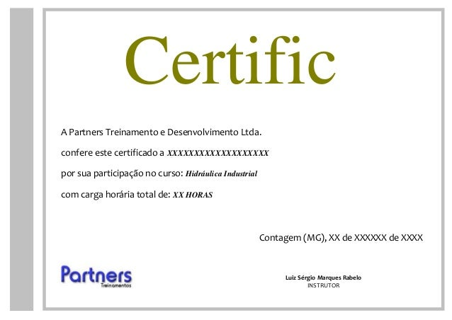 Certific ado Luiz Sérgio Marques Rabelo INSTRUTOR Contagem (MG), XX de XXXXXX de XXXX A Partners Treinamento e Desenvolvim...
