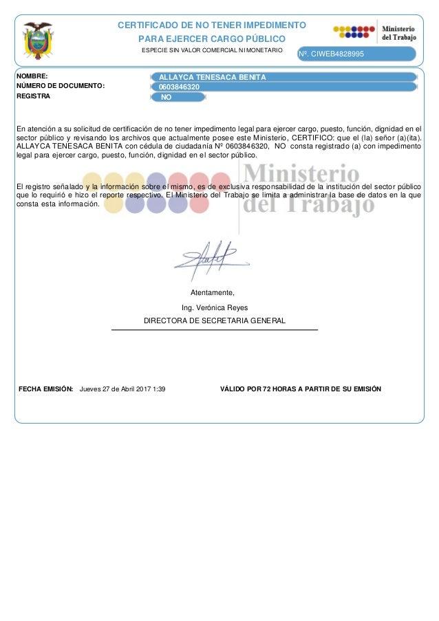 CERTIFICADO DE NO TENER IMPEDIMENTO PARA EJERCER CARGO PÚBLICO ESPECIE SIN VALOR COMERCIAL NI MONETARIO Nº. CIWEB4828995 N...