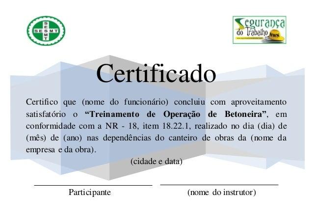 """Certificado Certifico que (nome do funcionário) concluiu com aproveitamento satisfatório o """"Treinamento de Operação de Bet..."""