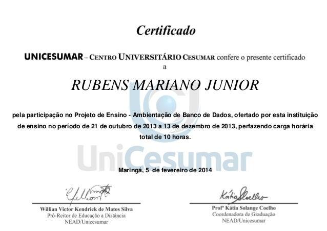 RUBENS MARIANO JUNIOR pela participação no Projeto de Ensino - Ambientação de Banco de Dados, ofertado por esta instituiçã...