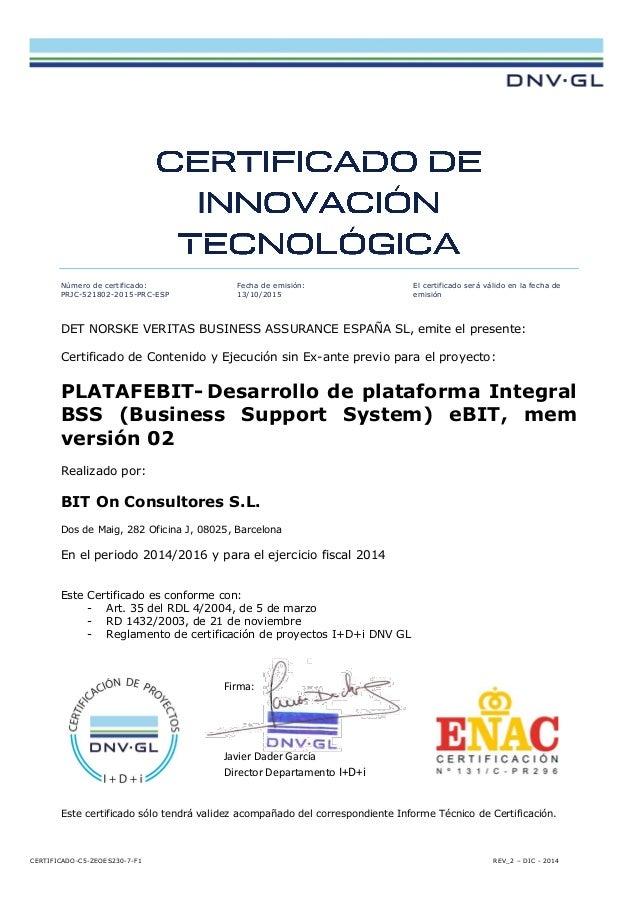 CERTIFICADO-C5-ZEOES230-7-F1 REV_2 – DIC - 2014 Número de certificado: PRJC-521802-2015-PRC-ESP Fecha de emisión: 13/10/20...