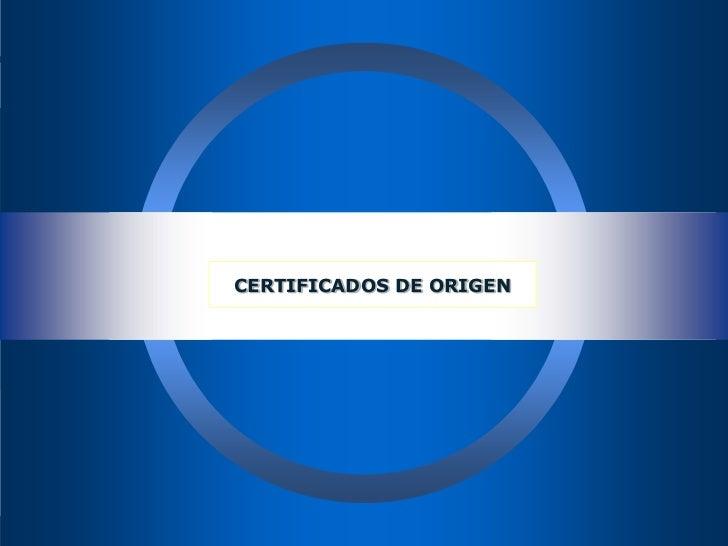 CERTIFICADOS DE ORIGEN<br />
