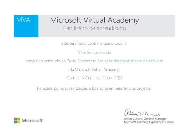 Certificado de aprendizado Este certificado confirma que o usuário: Vitor Santos Savicki concluiu o conteúdo de Curso Stud...