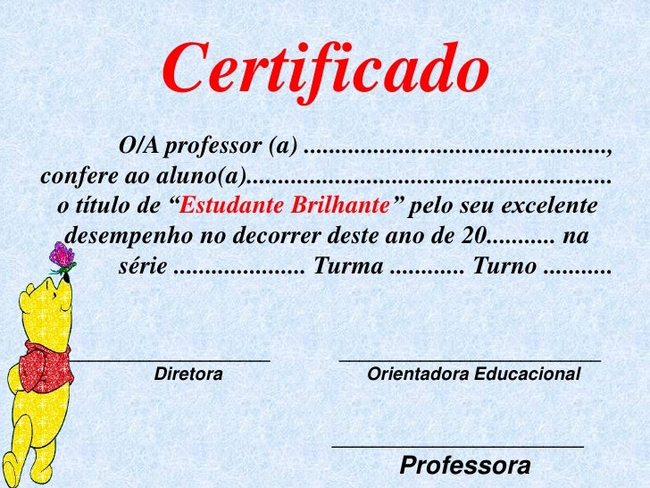 Certificado         O/A professor (a) ................................................, confere ao aluno(a)..................