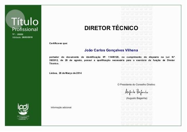 João Carlos Gonçalves Vilhena  Certifica-se que:  portador do documento de identificação Nº: 11489120, no cumprimento do d...