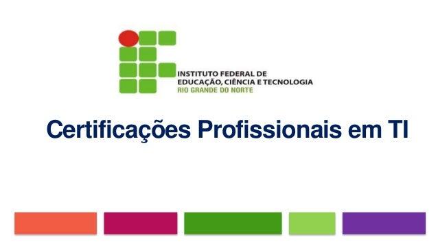 Certificações Profissionais em TI