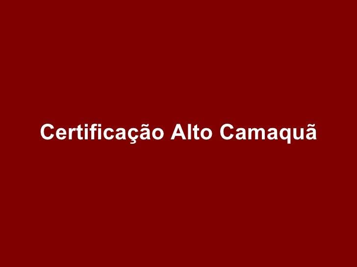 Certificação Alto Camaquã