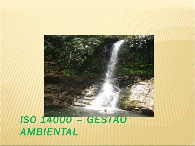 ISO 14000 – GESTÃOAMBIENTAL
