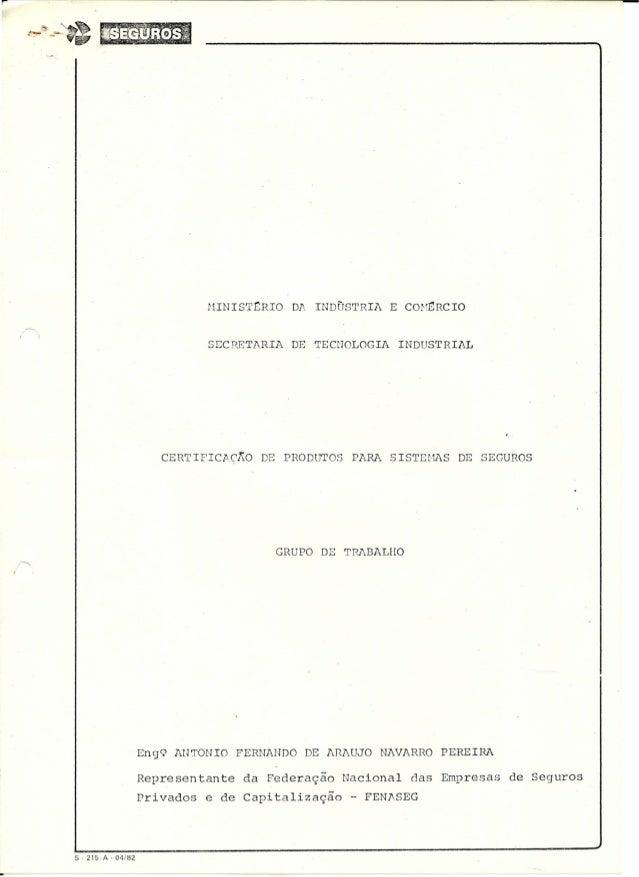 r MINIST~RIO DA INDÜSTRIA E CO~~RCIO SECRETARIA DE TECNOLOGIA INDUSTRIAL CERTIFICJ;,çKo DE PRODtJTOS PARA SISTEI-1ASDE SEG...