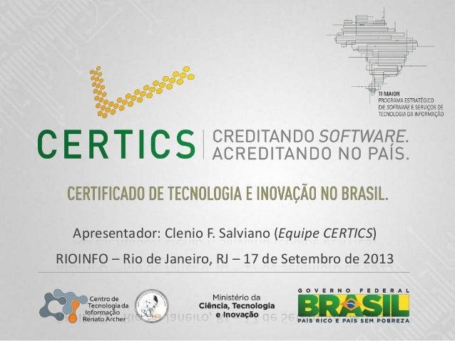 Apresentador: Clenio F. Salviano (Equipe CERTICS) RIOINFO – Rio de Janeiro, RJ – 17 de Setembro de 2013