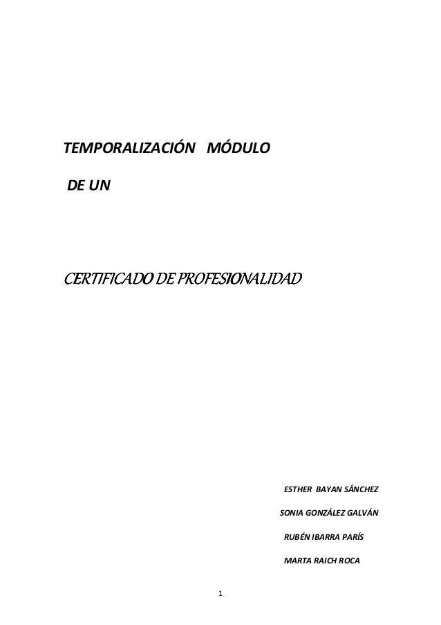 TEMPORALIZACIÓN MÓDULODE UNCERTIFICADO DE PROFESIONALIDAD                           ESTHER BAYAN SÁNCHEZ                  ...
