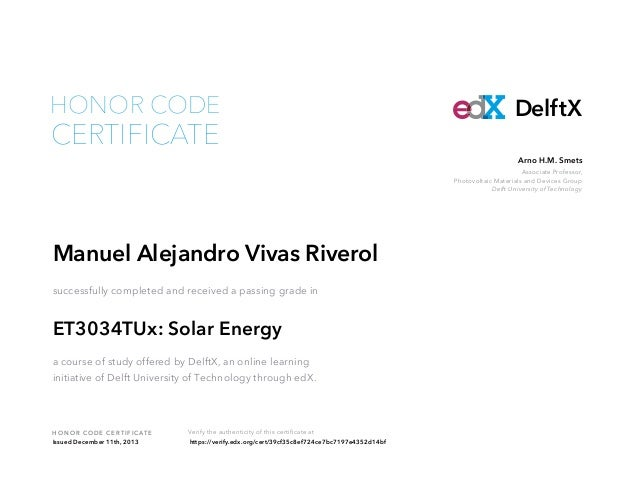 HONOR CODE  CERTIFICATE  DelftX Arno H.M. Smets Associate Professor, Photovoltaic Materials and Devices Group Delft Univer...