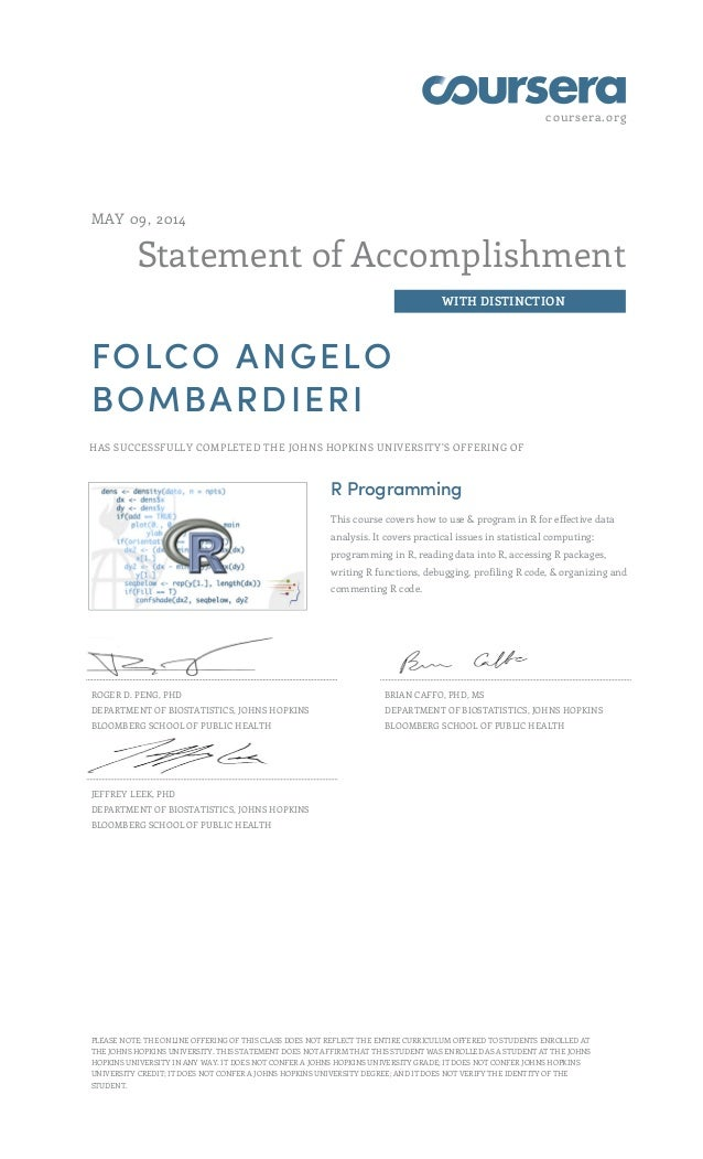 coursera.org Statement of Accomplishment WITH DISTINCTION MAY 09, 2014 FOLCO ANGELO BOMBARDIERI HAS SUCCESSFULLY COMPLETED...