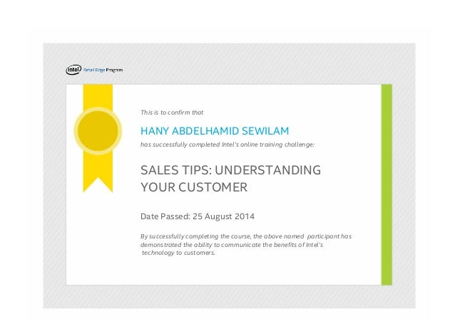 This is to confirm that HANY ABDELHAMID SEWILAM has successfully completed Intel's online training challenge: SALES TIPS: ...