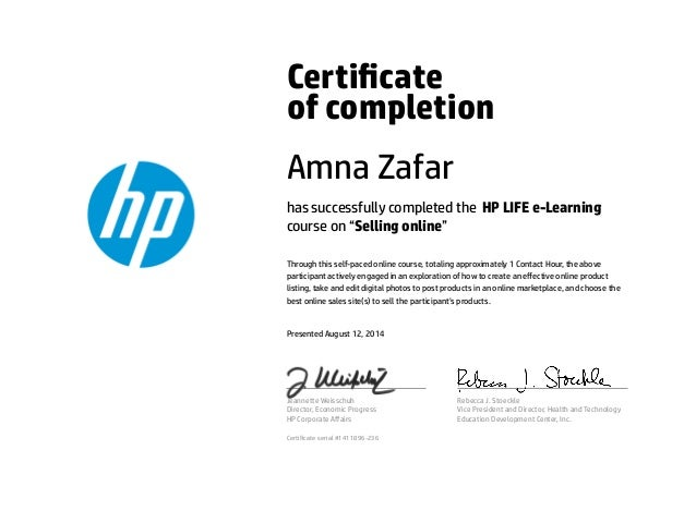 """Certicate of completion Amna Zafar has successfully completed the HP LIFE e-Learning course on """"Selling online"""" Through t..."""