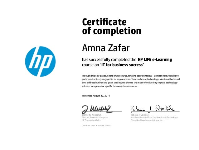 """Certicate of completion Amna Zafar has successfully completed the HP LIFE e-Learning course on """"IT for business success"""" ..."""