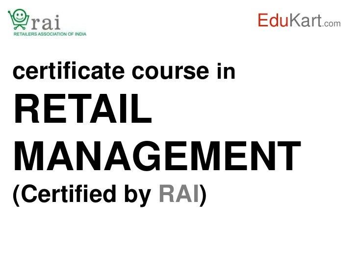 EduKart.comcertificate course inRETAILMANAGEMENT(Certified by RAI)