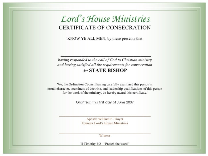 Lord's House Ministries CERTIFICATE OF CONSECRATION KNOW YE ALL MEN, by these presents that  __________________________ ha...