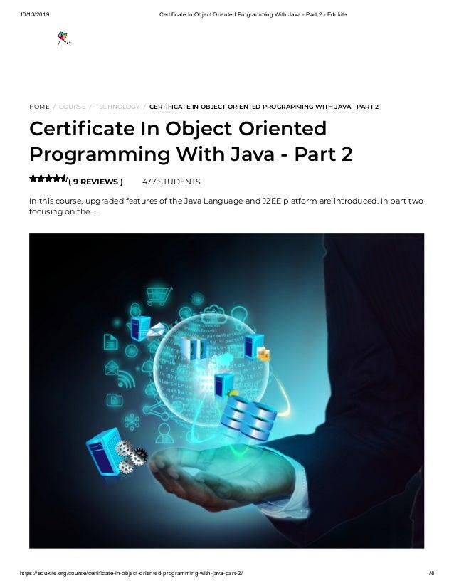 10/13/2019 Certificate In Object Oriented Programming With Java - Part 2 - Edukite https://edukite.org/course/certificate-...