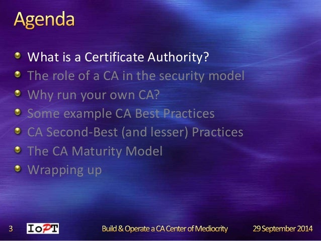 Build and Operate Your Own Certificate Management Center of Mediocrity Slide 3