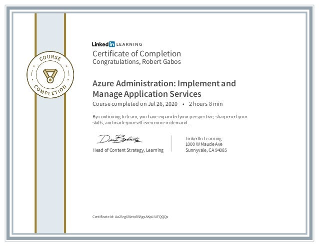 Certificate of Completion Congratulations, Robert Gabos Azure Administration: Implement and Manage Application Services Co...