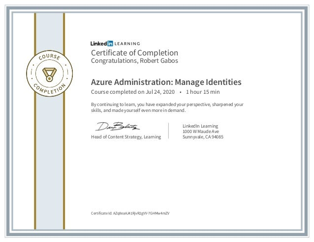 Certificate of Completion Congratulations, Robert Gabos Azure Administration: Manage Identities Course completed on Jul 24...