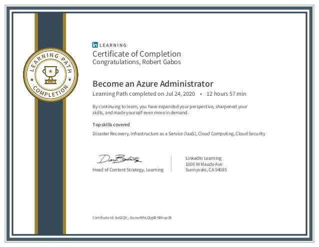 Certificate of Completion Congratulations, Robert Gabos Become an Azure Administrator Learning Path completed on Jul 24, 2...
